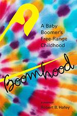 Boomhood by Robert B. Hafey