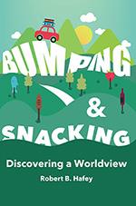 Bumping & Snacking by Robert B. Hafey